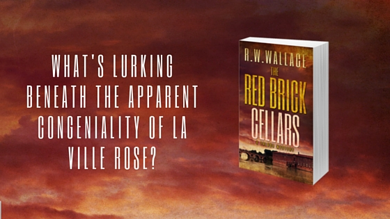 The Red Brick Cellars: A Tolosa Mystery by R.W. Wallace